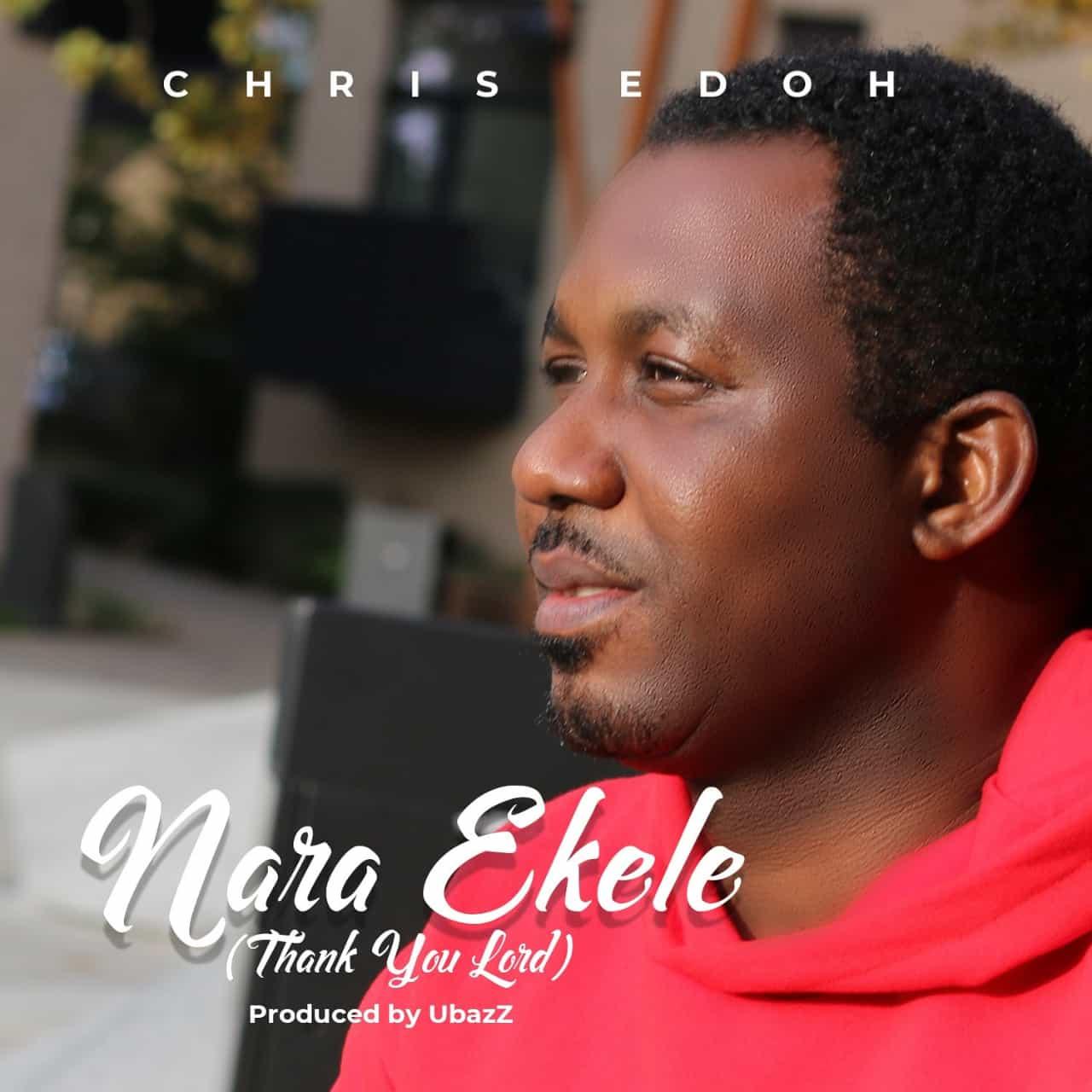Chris Edoh - Nara Ekele