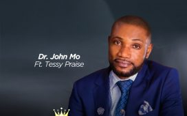 Dr. John Mo - Jesus Is The King Ft. Tessy Praise