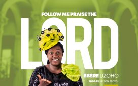 Ebere Uzoho - Follow Me Praise the Lord & Hallelujah, Hossanna
