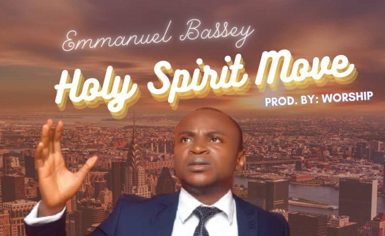 Emmanuel Bassey - Holy Spirit Move
