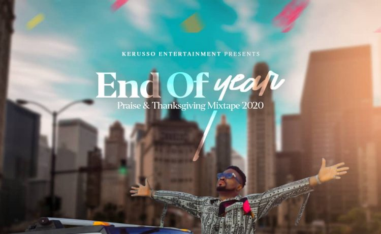 End Of Year Praise And Thanksgiving Mixtape 2020 - DJ ERNESTY