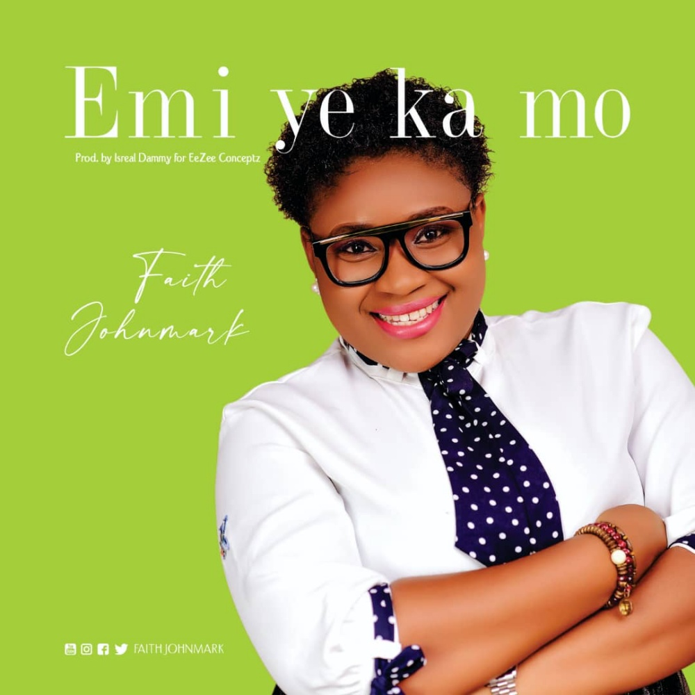 Faith Johnmark - Emi Ye Ka Mo