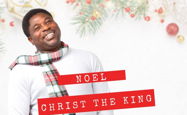Femi Micah - Noel, Christ The King