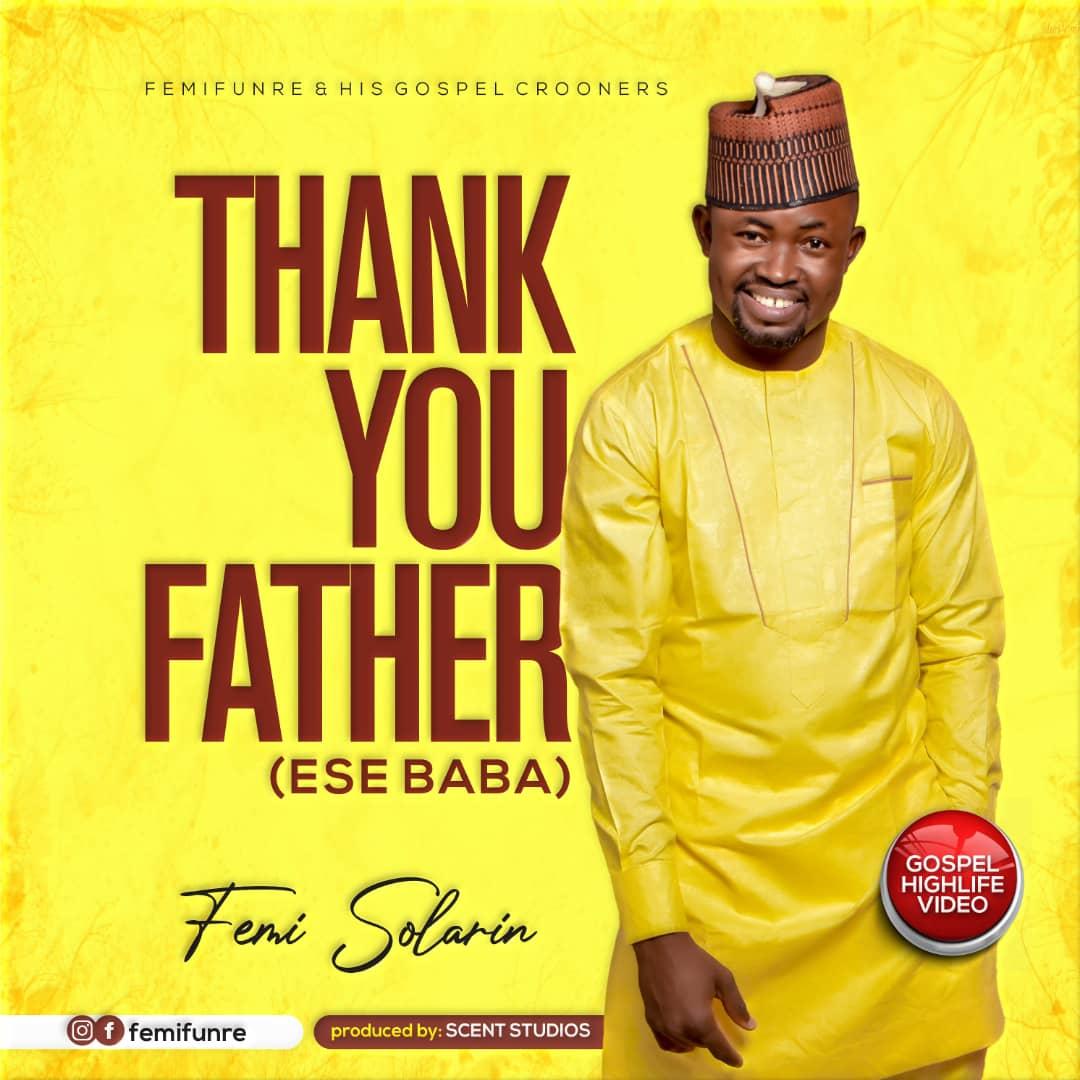 Femi Solarin - Thank You Father