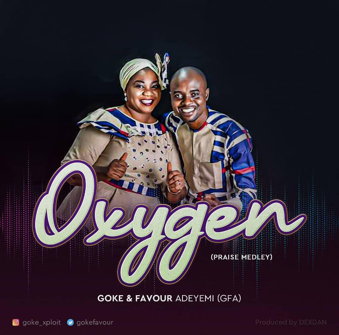 Goke & Favour Adeyemi New Praise Medley (Oxygen)