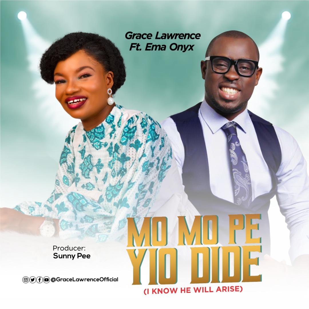 Grace Lawrence - Mo Mo Pe Yio Dide ft. Ema Onyx