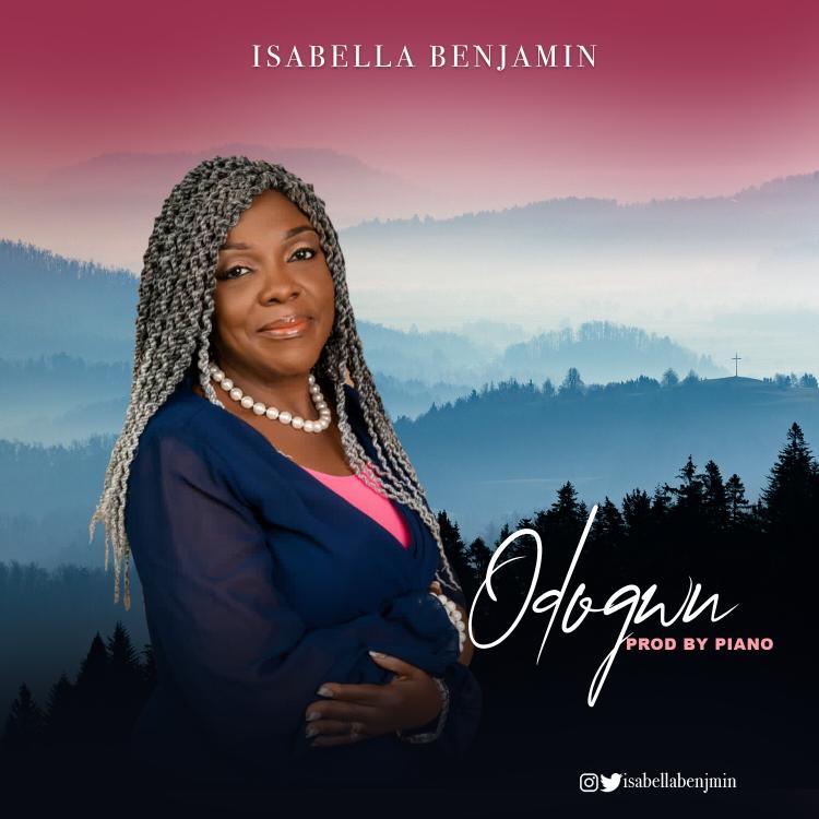 Isabella Benjamin - Odogwu