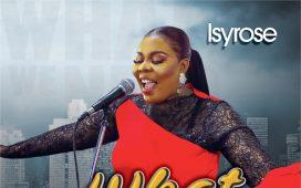 IsyRose – What We Need