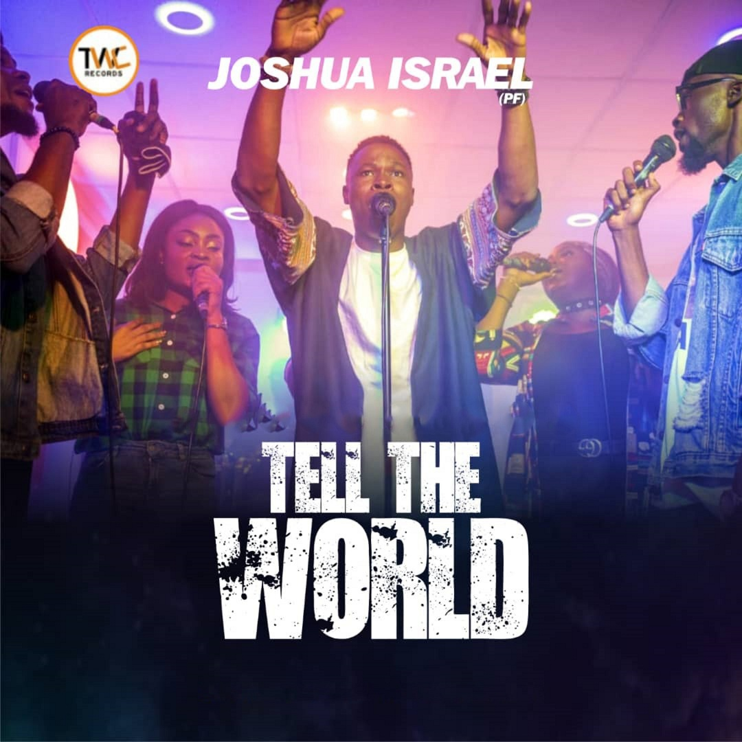 Joshua Israel PF - Tell The World