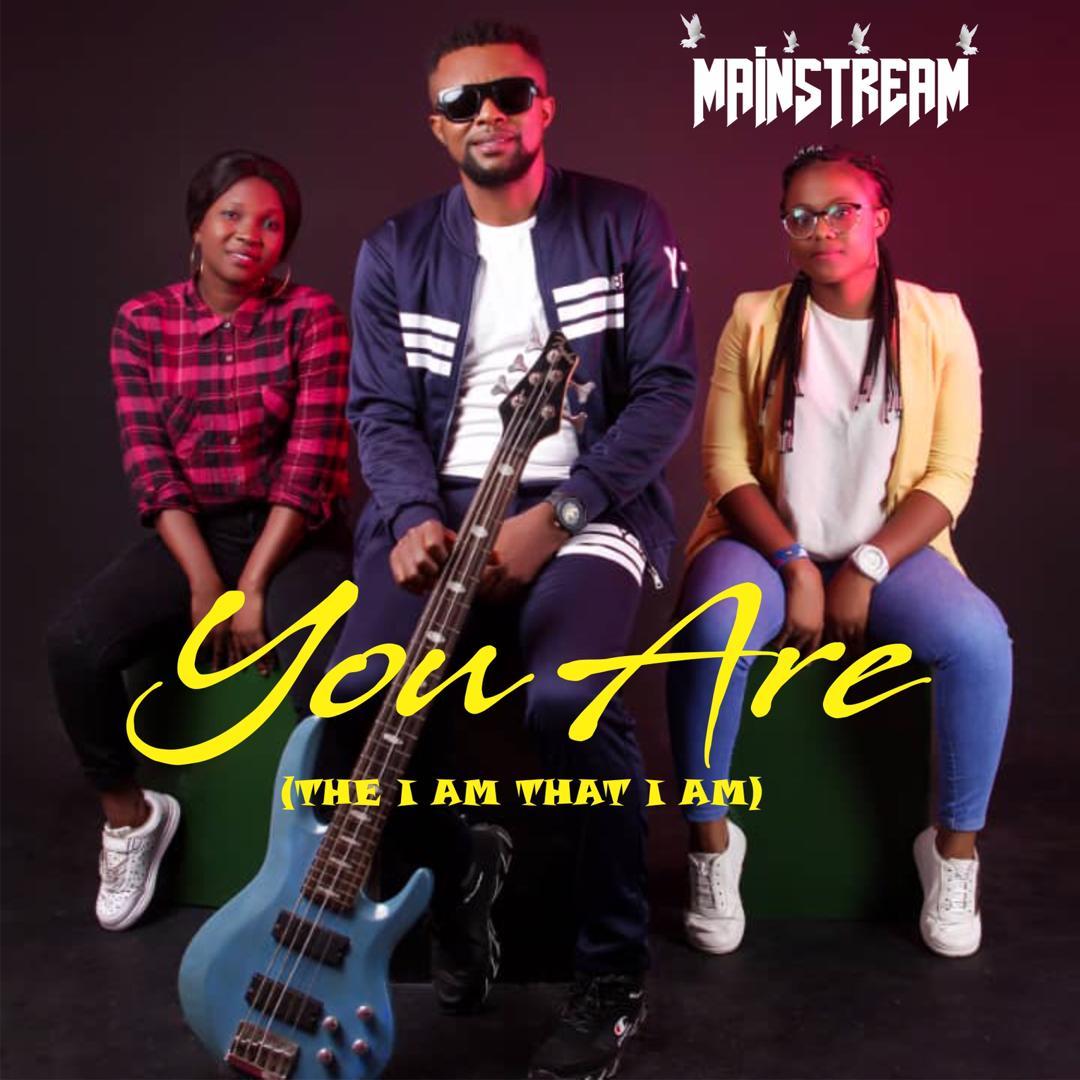 Mainstream - You Are I Am That I Am