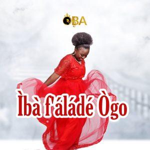 OBA - Iba F'alade Ogo