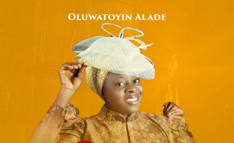 Oluwatoyin Alade - Ohun Tuntun