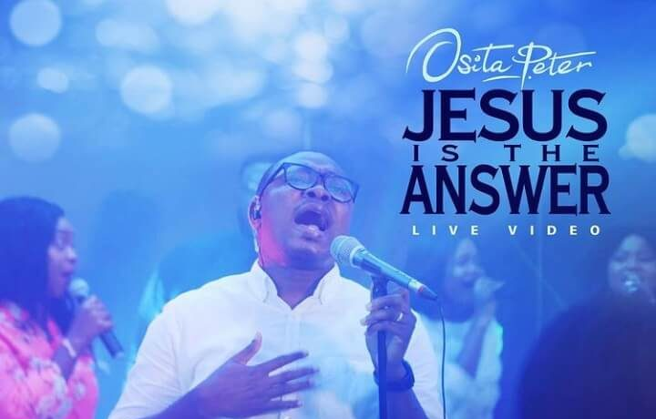 Osita Peter - Jesus is the Answer (Live)