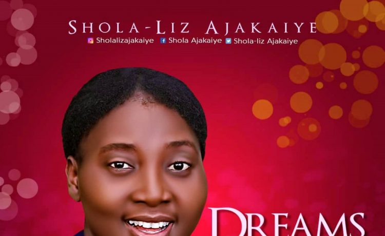 Shola-Liz Ajakaiye - Dreams Come True