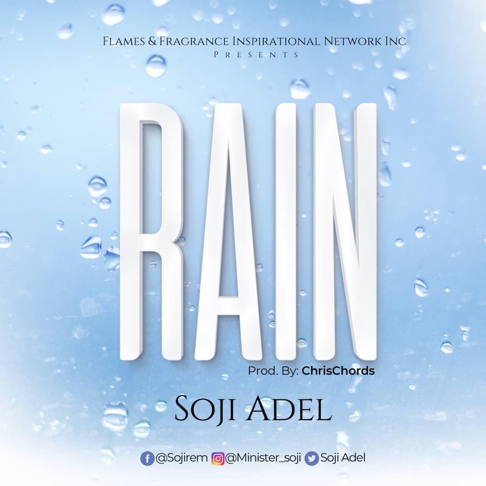 Soji Adel - RAIN Ft. Tejumola Adel & Chinanu Onuohav