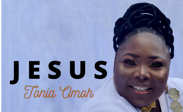 Tonia Omoh - Jesus