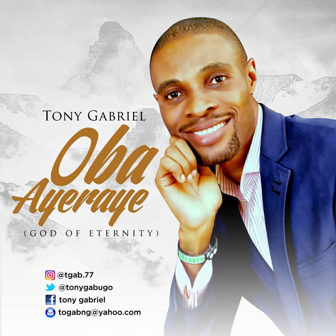 Tony Gabriel - Oba Ayaeraye (God Of Eternity)