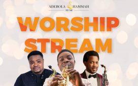 Worship Stream - Adebola Shammah ft. Beejay Sax and Jerry Omole