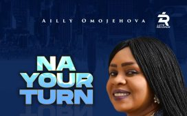 Ailly Omojehovah - Na Your Turn