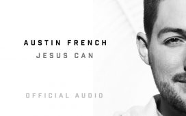 Austin French - Jesus Can
