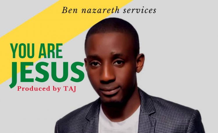 Ben Nazareth - You Are Jesus
