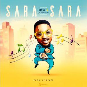 DFO & DeXclusivez - Sara Sara