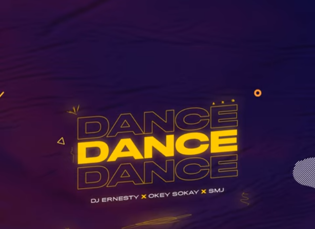 DJ Ernesty - Dance Ft. Okey Sokay & SMJ