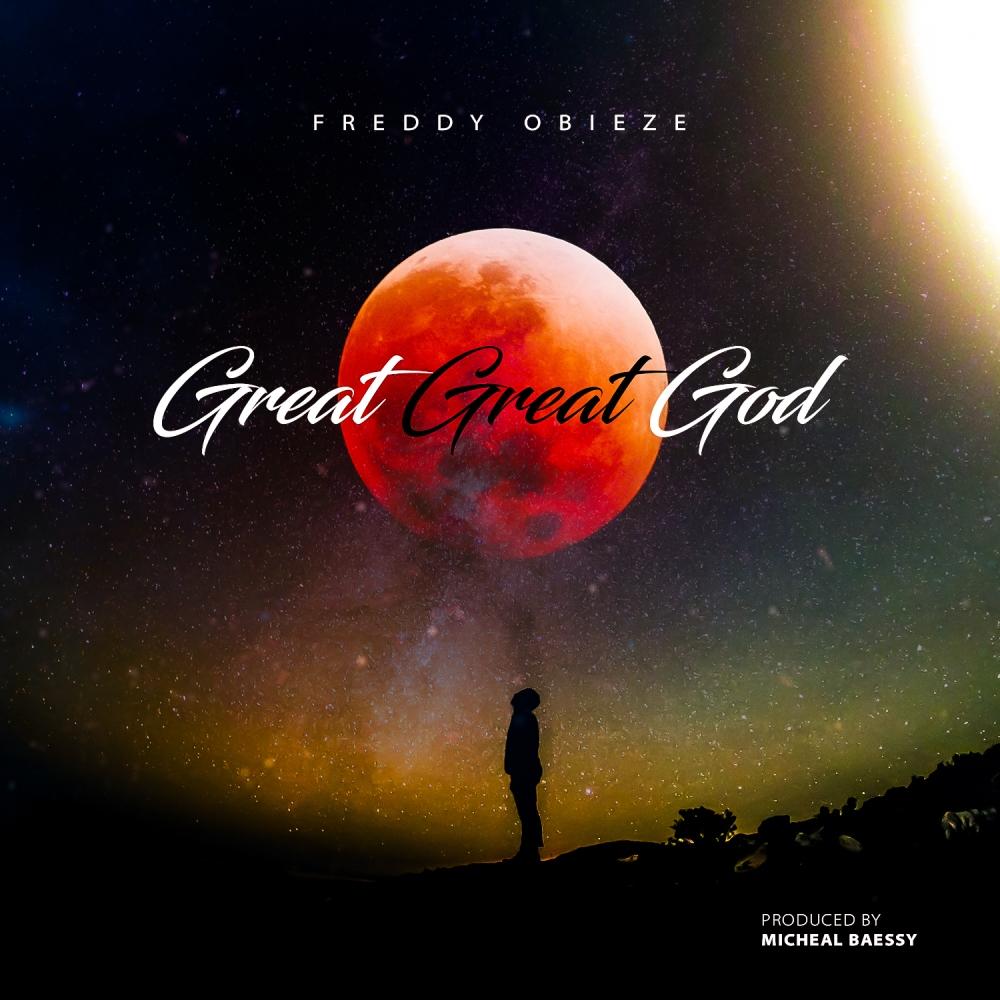 Freddy Obieze - Great Great God