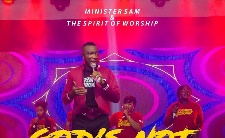 God's Not A Man - Minister Sam & The Spirit Of Worship