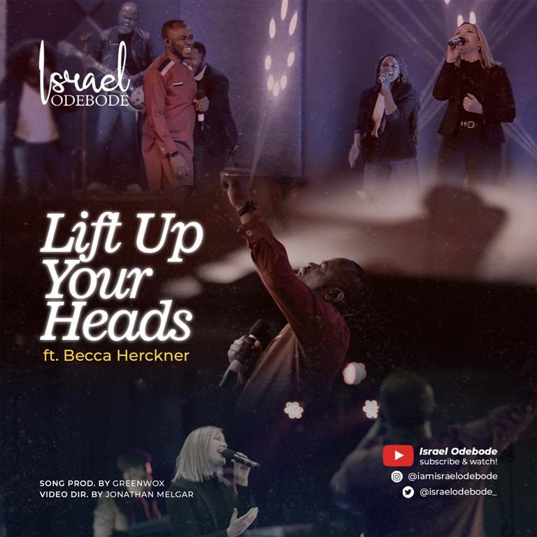 Israel Odebode - Lift Up Your Heads Ft. Becca Herckner