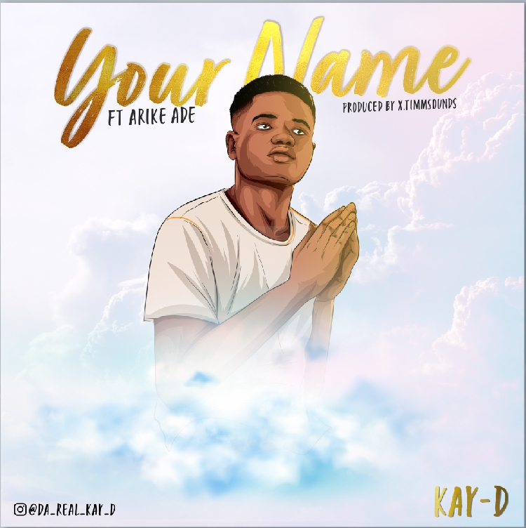 Kay-D - Your Name ft. Arike Ade