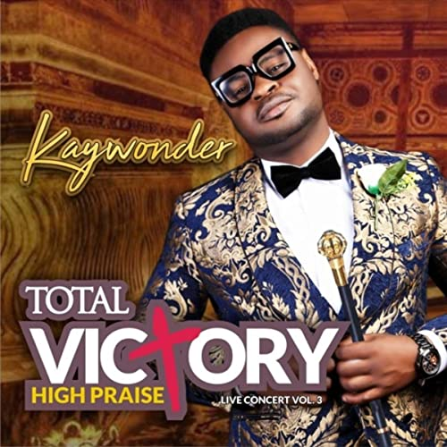 Kay Wonder Total Victory High Praise