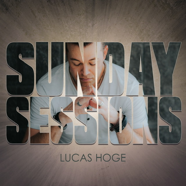 Lucas Hoge - Sunday Sessions