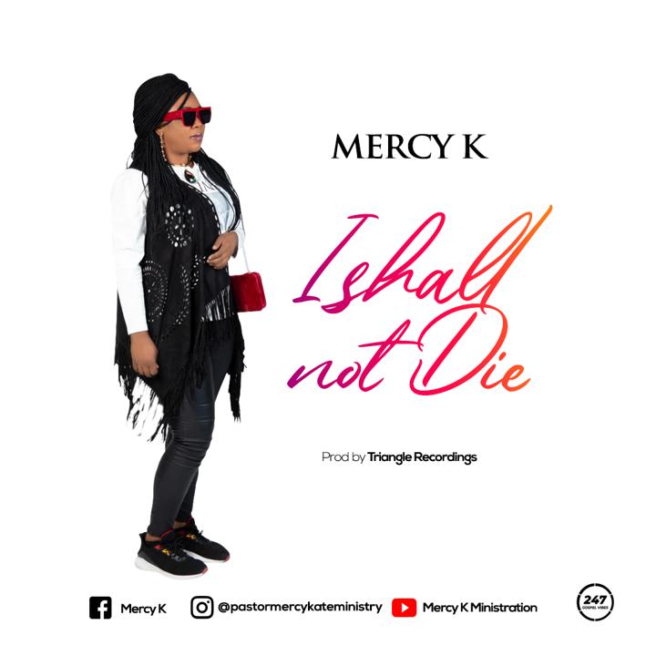 Mercy K - I Shall Not Die