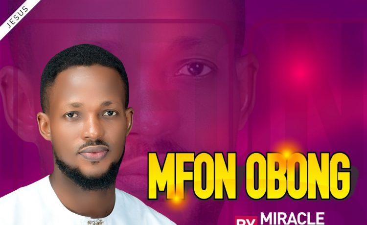 Miracle Kwame - Mfonobong