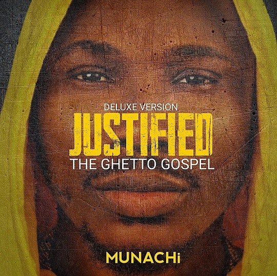 Munachi Deluxe Version 'Justified' The Ghetto Gospel Album