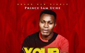 Prince Sam Uche - Your Name