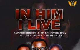 Saviour Mitchel & De Believers Choral Crew - In Him I Live