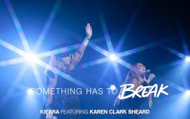 Something Has to Break - Kierra Sheard Ft. Karen Clark