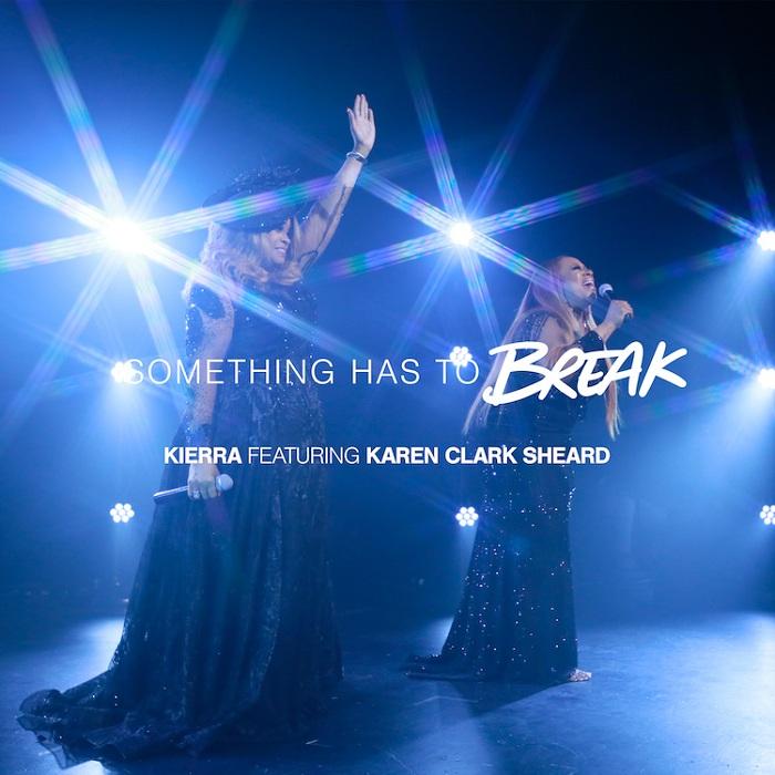 Something Has to Break - Kierra Sheard Ft. Karen Clark