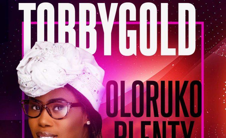 TobbyGold - Oloruko Plenty
