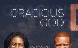 Beauty Obodo - Gracious God Ft. Moses Swaray