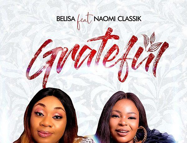 Belisa John - Grateful Ft. Naomi Classik
