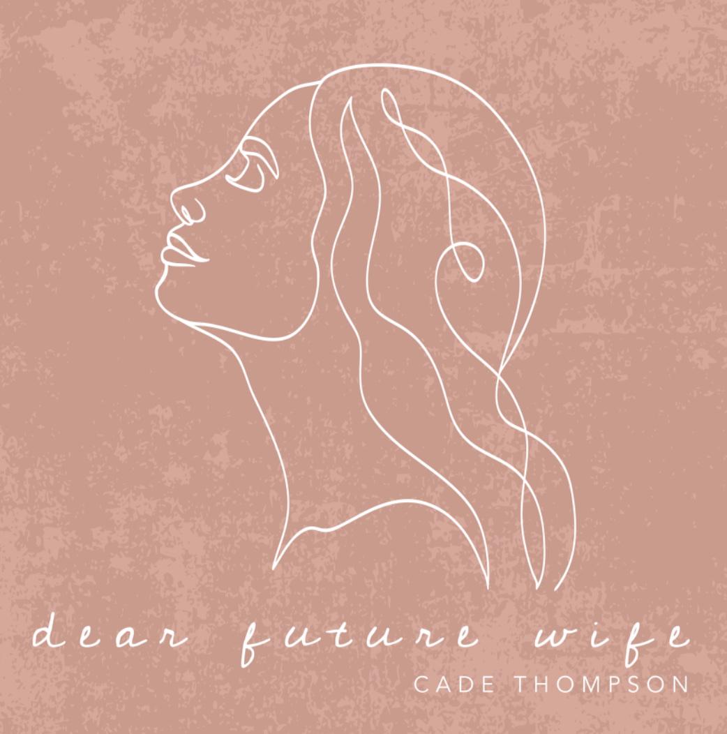 Cade Thompson - Dear Future Wife