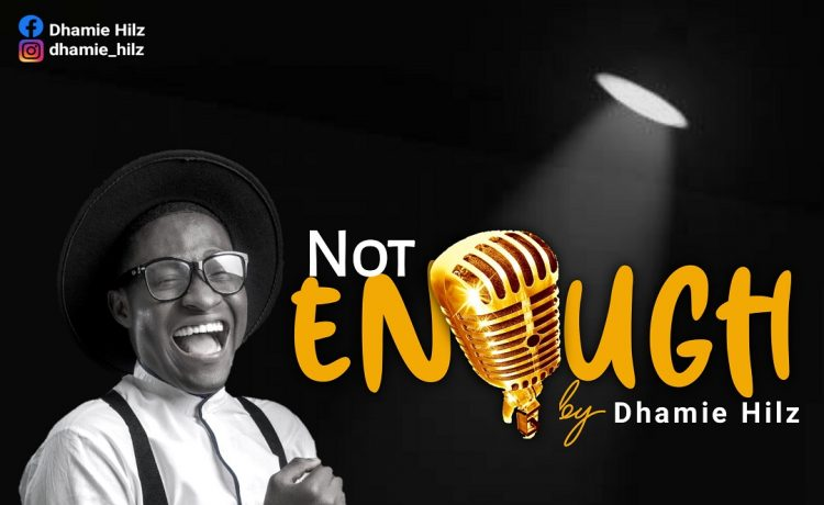 Dhamie Hilz - Not Enough