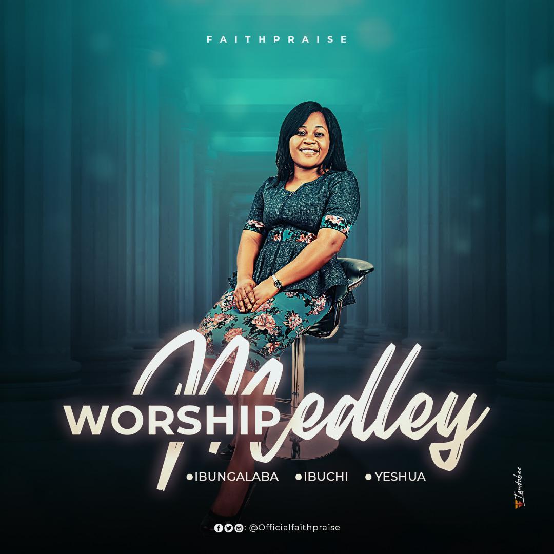 FaithPraise - Worship Medley