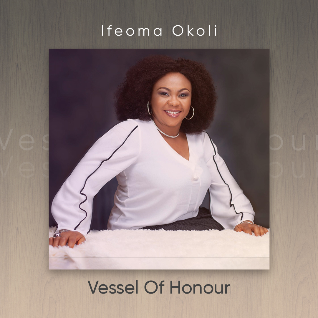 Ifeoma Okoli - Vessel Of Honour
