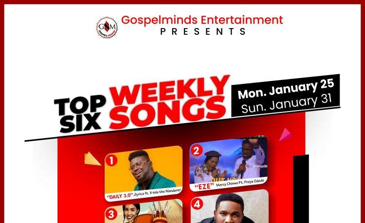 [January 2021 Week 4] Top 6 Nigerian Gospel Songs Of The Week
