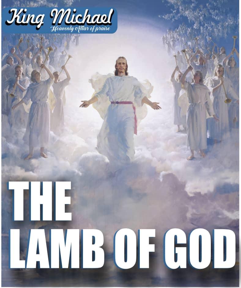 King Michael - The Lamb of God