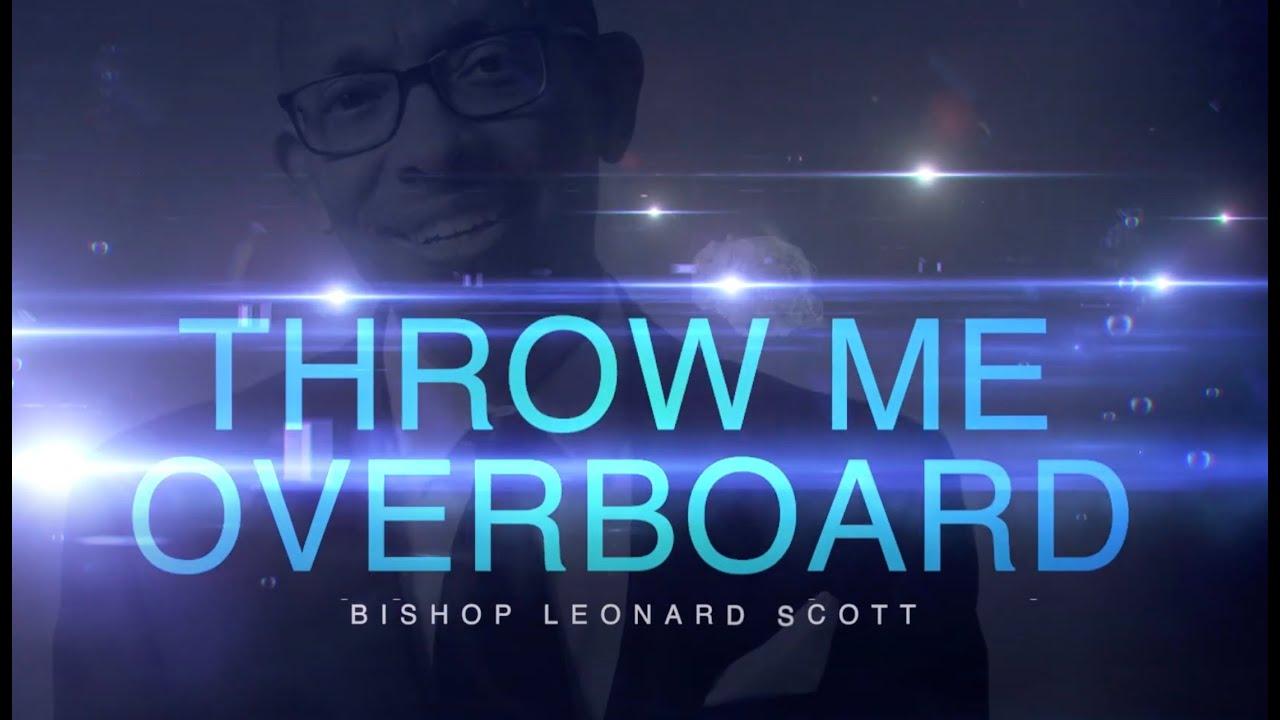 Leonard Scott - Throw Me Overboard ft. Rance Allen